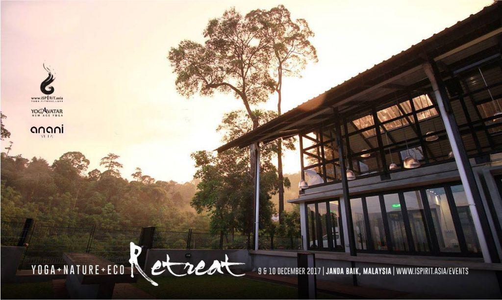 Yoga & Nature Eco Retreat in Anani Janda Baik 瑜伽与大自然之旅 Dec 2017