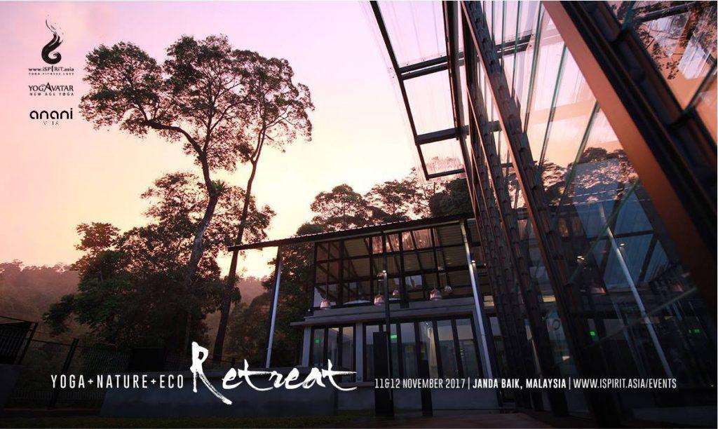 Yoga & Nature Eco Retreat in Anani Janda Baik 瑜伽与大自然之旅 - 11 Nov 2017